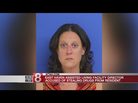 East Haven Assisted Living Facility Director Accused Of Stealing Oxycodone From Resident