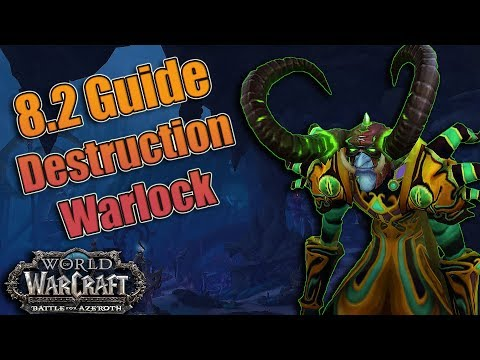 8.2 Destruction Warlock DPS Guide! Essences, Talents, Azerite and Rotations! Mythic + and Raiding!