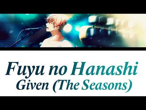 「fuyu No Hanashi」- Given The Seasons Romaji, Español, English, Lyrics Ep. 9 Ost