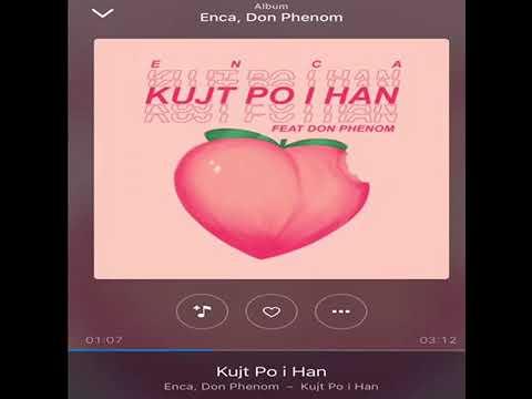 Download Enca ft. Don Phenom -  Kujt  Po I han