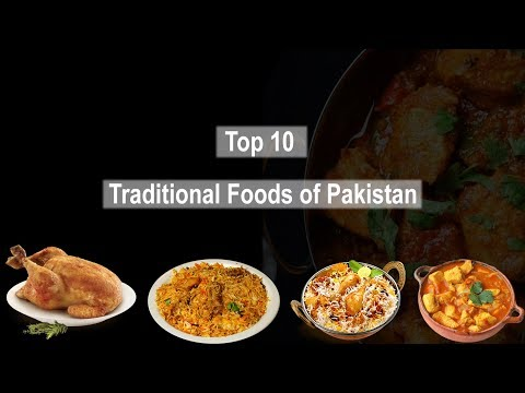 Top 10 Traditional Foods of Pakistan | Pakistani best foods | Foreigners love to eat Pakistani foods