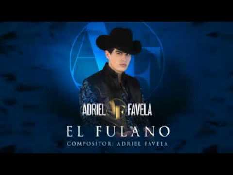 ADRIEL FAVELA - El fulano (Corridos 2016)
