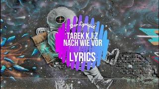Tarek K.I.Z - Nach wie vor (Lyrics)