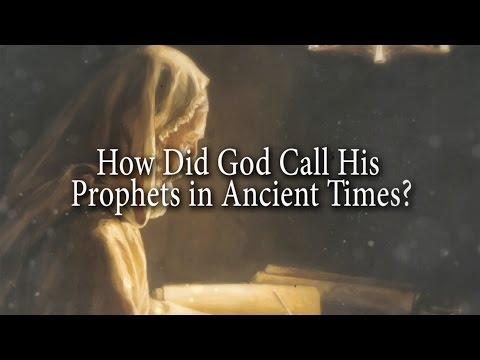 How Did God Call His Prophets in Ancient Times? Knowhy #17