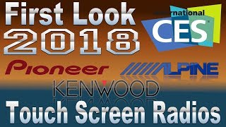 First look CES 2018 Pioneer, Alpine, and Kenwood radio line up