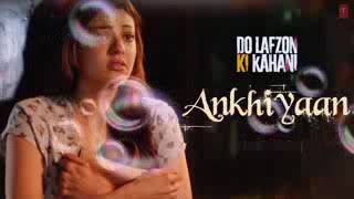 ankhiya nu ankhiya song