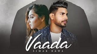 Vaada: Simak Bawa Ft Anchal Bhardwaj (Full Song) Arick | Sukhraj | Latest Punjabi Songs 2018