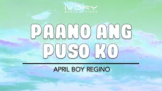 April Boy Regino | Paano Ang Puso Ko | Official Lyric Video
