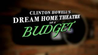 Clinton Howell's Dream Home Theatre on A Budget