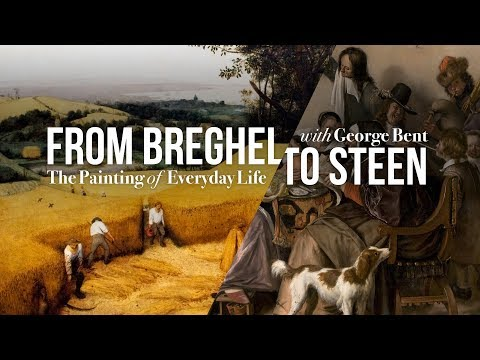 "Alumni College 2017: George Bent's ""From Breughel to Steen: The Painting of Everyday Life"""