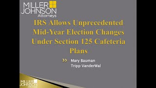 IRS Allows Unprecedented Mid-Year Election Changes Under Section 125 Cafeteria Plans