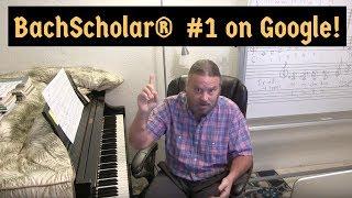 🎉 BachScholar® is #1 ON GOOGLE plus Tutorial Excerpt!  🎉