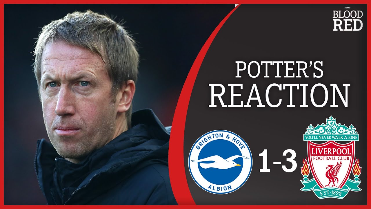 'Liverpool Smelt Blood' | Graham Potter Post-Match Press Conference | Brighton 1-3 Liverpool