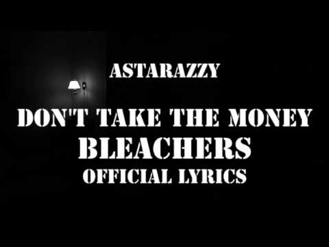 Dont Take The Money   Lyrics   Bleachers  2017