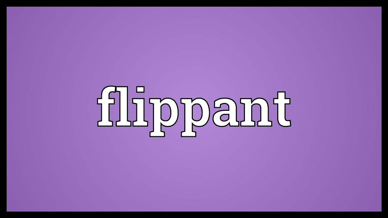 Flippant Meaning