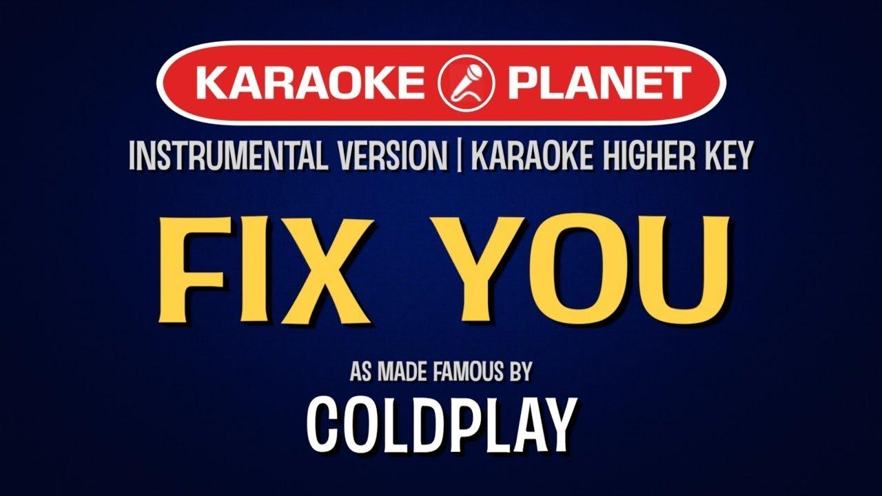 Coldplay - Fix You   Karaoke Higher Key