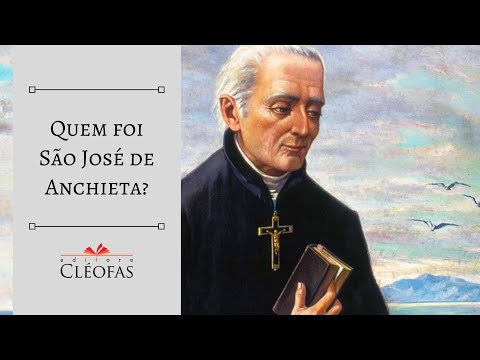 Quem foi São José de Anchieta?