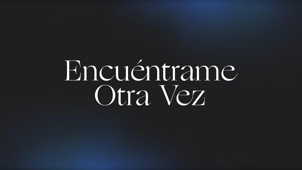 Encuéntrame Otra Vez (Here Again) | Spanish | Video Oficial Con Letras | Elevation Worship