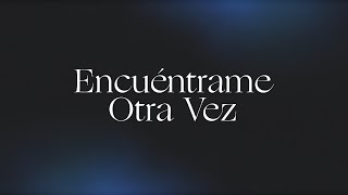 Download Encuéntrame Otra Vez (Here Again)   Spanish   Video Oficial Con Letras   Elevation Worship Mp3 and Videos