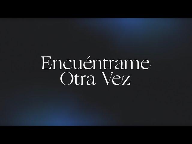 Encuéntrame Otra Vez (Here Again)   Spanish   Video Oficial Con Letras   Elevation Worship