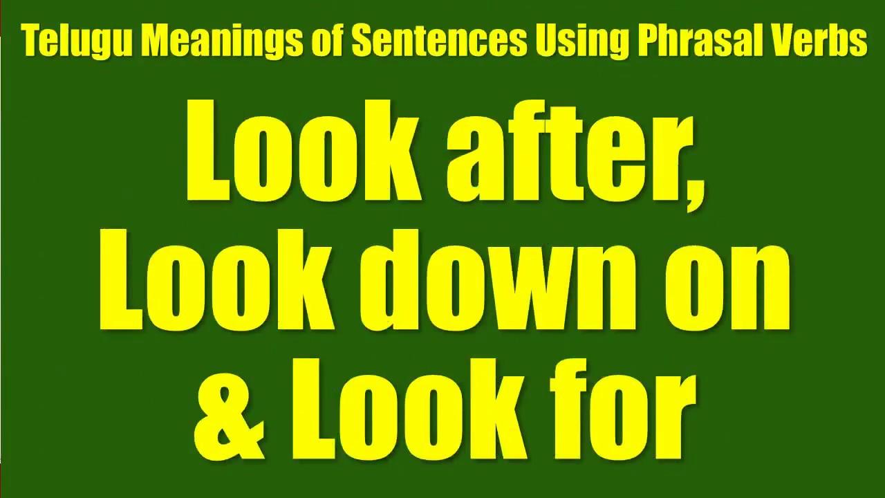 Tte0028 telugu meanings of sentences using phrasal verbs look tte0028 telugu meanings of sentences using phrasal verbs look after look down on look for stopboris Images