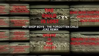 Pet Shop Boys - The Forgotten Child (JCRZ Remix)