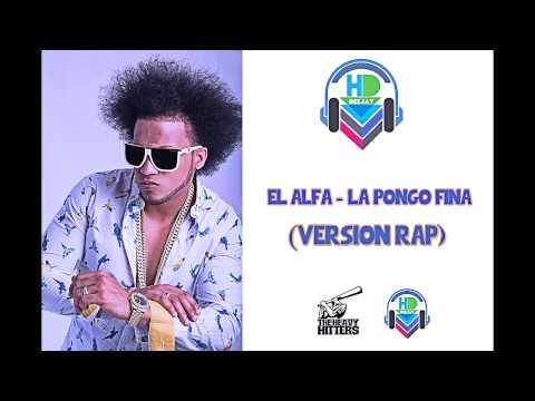 El Alfa El Jefe – La Pongo Fina (Version Rap) (DJ HD)