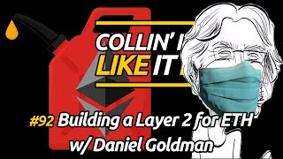 Building a Layer 2 for Ethereum w/ Daniel Goldman - CILII #92