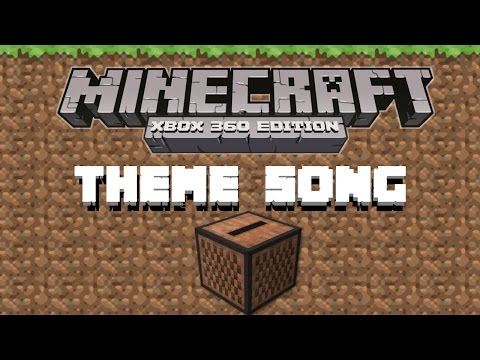 Minecraft Xbox 360 Theme Song!
