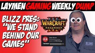 Blizzard President's HILARIOUS Response To Warcraft III Refunded Saga [Laymen Weekly Dump]