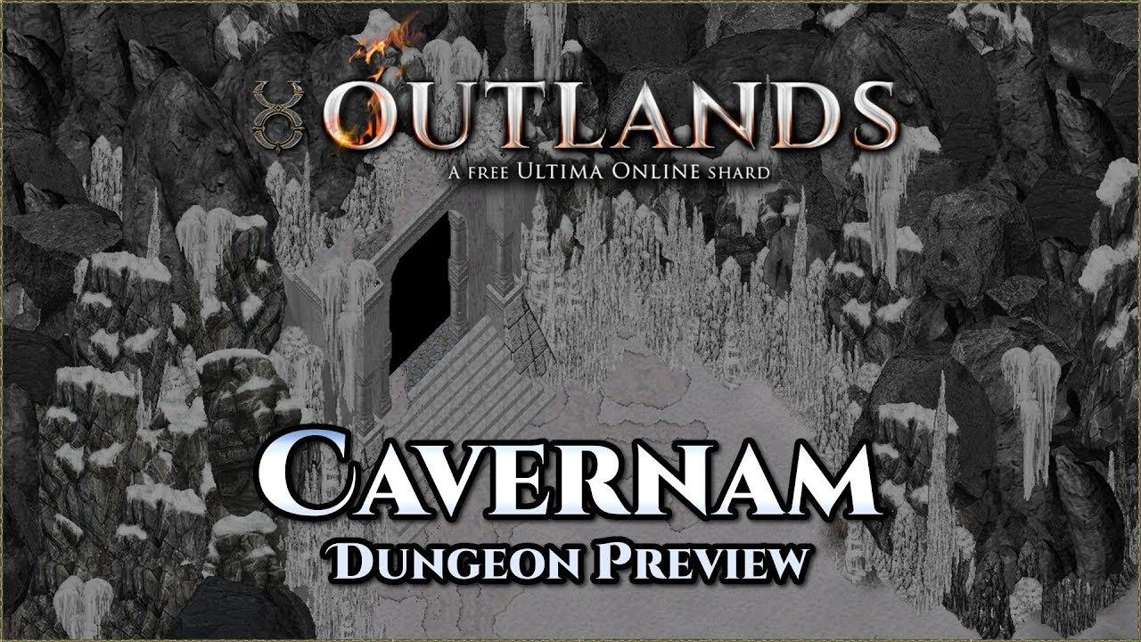 Cavernam Dungeon Preview [UO Outlands]