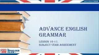 Advanced English Grammar- Subject Verb Agreement 16-17