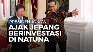 Bertemu Motegi Toshimitsu, Presiden Jokowi Ajak Jepang untuk Investasi di Natuna