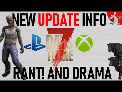 7 DAYS TO DIE XBOX ONE PS4 UPDATE NEW INFO! - DIFFERENCES BETWEEN PC ALPHA UPDATES AND CONSOLE