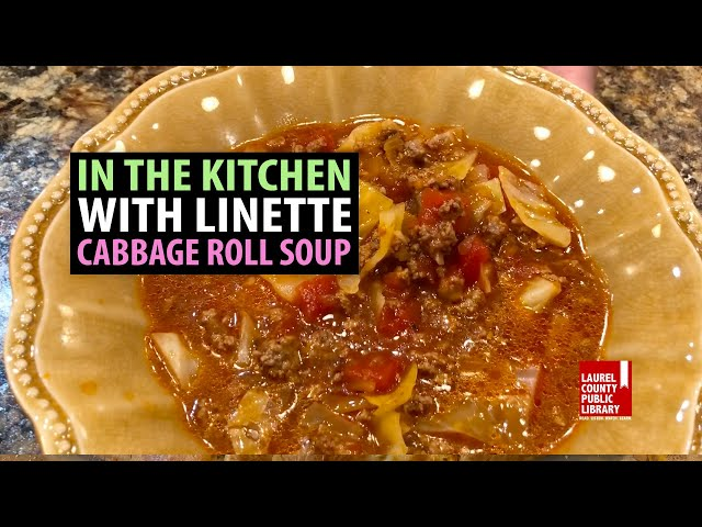 In The Kitchen with Linette: Cabbage Roll Soup