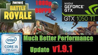 ( Fortnite - Patch 1.9.1 ) ➤ GTX 1050 Ti ➤ I5 7400 ➤ 8GB DDR4 ➤ 1080p / 60FPS