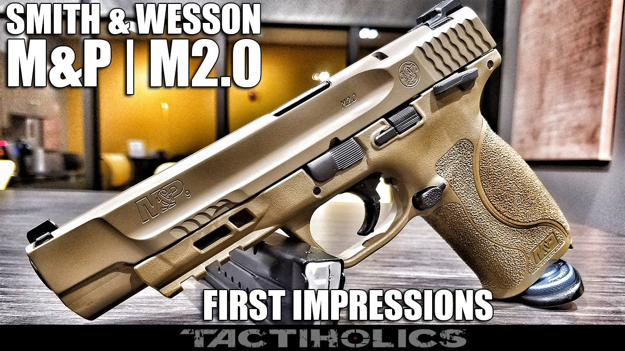 First Impressions | Smith and Wesson | M&P M2 0 - Tactiholics™