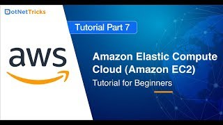 Amazon EC2 - Part 7 | Amazon Elastic Compute Cloud | Amazon Tutorial