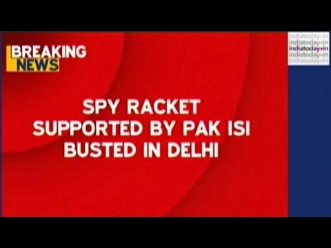 Spy Racket Supported By Pak ISI Busted In Delhi