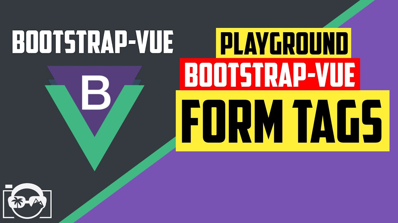 Playground with form tags in bootstrap-vue  for vuejs