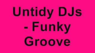 Untidy DJs - Funky Groove