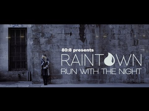 RAINTOWN - RUN WITH THE NIGHT - OFFICIAL MUSIC VIDEO