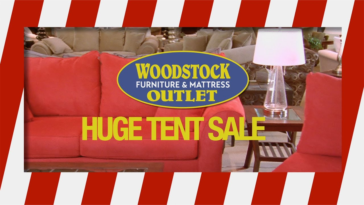 Huge Tent Sale 678 255 1000 Woodstock Furniture & Mattress