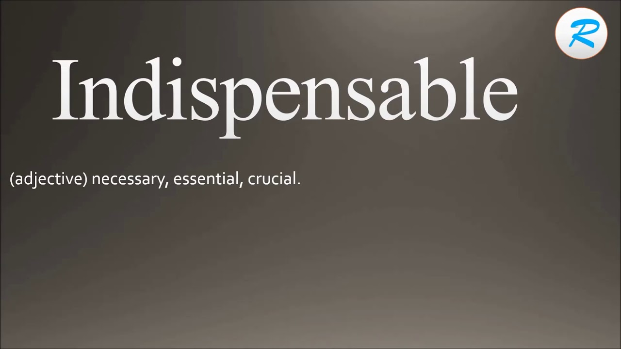 How to pronounce Indispensable