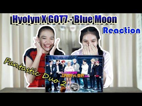 HYOLYN X GOT7 - BLUE MOON [Fantast Duo 2] Reaction (Thai Ver.) | SeaSunSand.
