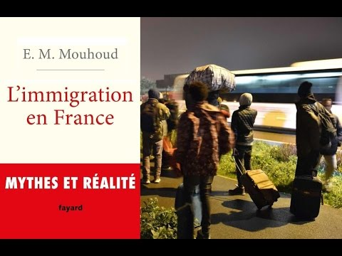 L'immigration en France: mythes et réalités - E. M. Mouhoud (2017, France Culture)
