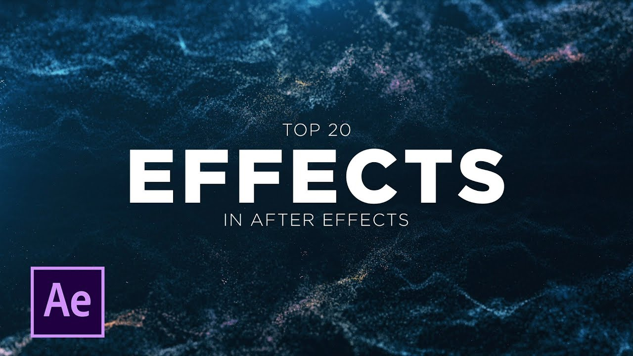Top 20 Best Effects in After Effects