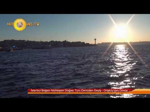 İstanbul Boğazı Muhteşem Doğası Turu Denizden Geçiş - Ortaköy'den Dönüş