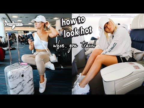 How to Look Hot When You Travel     *outfit ideas, travel hacks, and tips