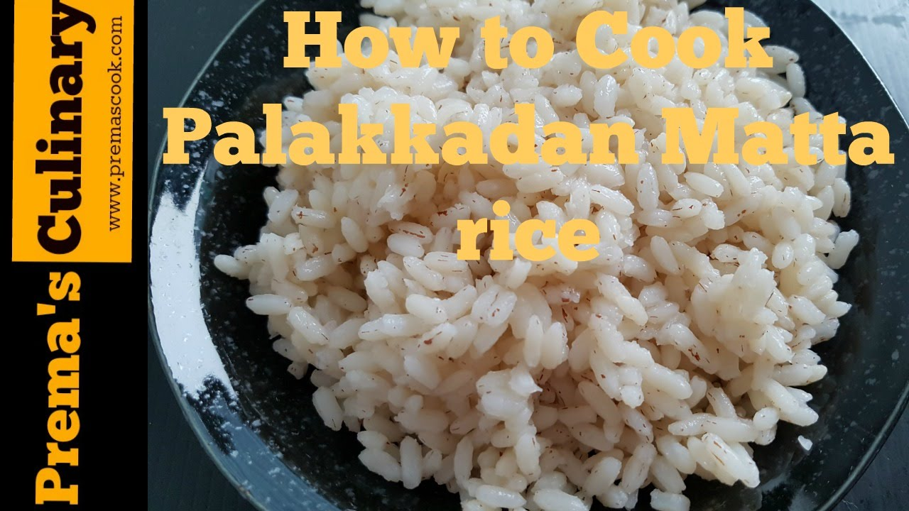 How To Cook Mata Rice In Pressure Cooker, Kerala Palakkadan Matta Rice  Recipes